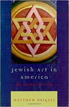 Baigell Jewish Art in America